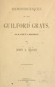 Cover of: Reminiscences of the Guilford Grays, Co. B., 27th N. C. regiment | Sloan, John A.