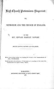 Cover of: High church pretensions disproved, or, Methodism and the Church of England | Dewart, Edward Hartley