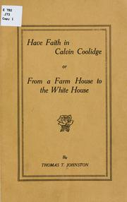 Cover of: Have faith in Calvin Coolodge | Thomas T. Johnston
