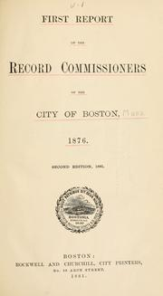 Cover of: First report of the record commissioners of the city of Boston, 1876 | Boston (Mass.). Record Commissioners.