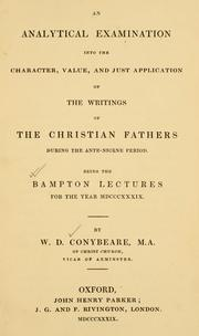 Cover of: An analytical examination into the character, value, and just application of the writings of the Christian Fathers during the Ante-Nicene period | W.D Conybeare