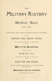 Cover of: The military history of Medway, Mass.  1745-1885 | Ephraim Orcutt Jameson