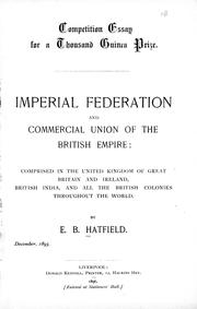 Cover of: Imperial federation and commercial union of the British Empire | E. B. Hatfield