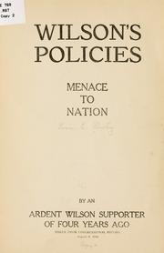 Cover of: Wilson's policies menace to nation by Lous E. Rowley
