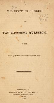 Cover of: Mr. Scott's speech on the Missouri question | Scott, John