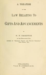 Cover of: A treatise on the law relating to gifts and advancements | W. W. Thornton