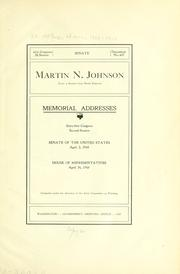 Cover of: Martin N. Johnson (late a senator from North Dakota) Memorial addresses | United States. 61st Congress, 2d session