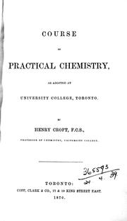 Cover of: Course of practical chemistry, as adopted at University College, Toronto by H. H. Croft