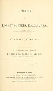Cover of: A memoir of Robert Surtees, esq., M. A., F. S. A., author of the History of the county palatine of Durham | Taylor, George