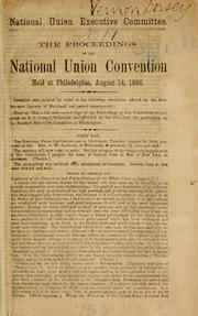 Cover of: ... The proceedings of the National union convention | National union convention Philadelphia Aug. 14-16, 1866