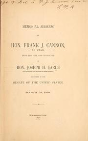 Cover of: Memorial address by Hon. Frank J. Canon, of Utah, upon the life and character of Hon. Joseph H. Earl (late a senator from the state of South Carolina), delivered in the Senate of the United States, March 20, 1898 | Cannon, Frank Jenne