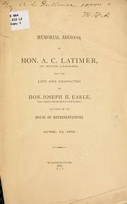 Cover of: Memorial address... upon the life and character of Hon. Joseph H. Earle | A. C Latimer