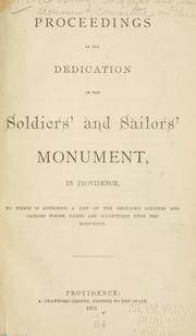 Cover of: Proceedings at the dedication of the Soldiers' and sailors' monument by Rhode Island. General Assembly Committee on the Soldiers' and Sailors' Monument.