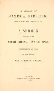 Cover of: In memory of James A. Garfield, president of the United States by Thomas Franklin Waters