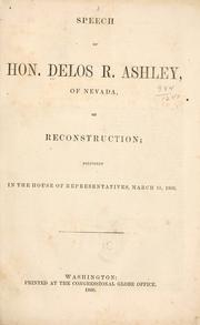 Cover of: Speech of Hon. Delos R. Ashley, of Nevada, on reconstruction | Delos R. Ashley