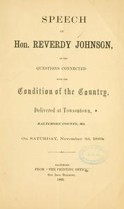 Cover of: Speech of Hon. Reverdy Johnson on the questions conected with the condition of the country by Reverdy Johnson