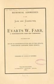 Cover of: Memorial addresses on the life and character of Evarts W. Farr | U.S. 46th Cong.