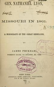 Cover of: Gen. Nathaniel Lyon, and Missouri in 1861 by James Peckham