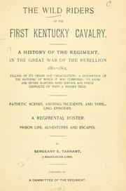 Cover of: The wild riders of the first Kentucky cavalry | Sergeant E. Tarrant