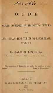 Cover of: Has Oude been worse governed by its native princes than our Indian territories by Leadenhall Street? | Malcolm Lewin