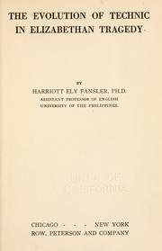 Cover of: The evolution of technic in Elizabethan tragedy | Harriott Fansler