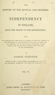 Cover of: The history of the revival and progress of Independency in England | Joseph Fletcher