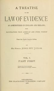 Cover of: A treatise on the law of evidence as administered in England and Ireland | John Pitt Taylor