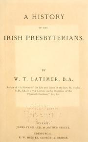 Cover of: A history of the Irish Presbyterians | W. T. Latimer