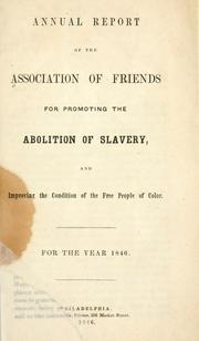Cover of: Annual report of the Association of Friends for promoting the abolition of slavery by Association of Friends for Promoting the Abolition of Slavery, and Improving the Condition of the Free People of Color