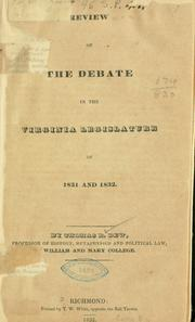 Cover of: Review of the debate [on the abolition of slavery] in the Virginia legislature of 1831 and 1832 by Dew, Thomas Roderick