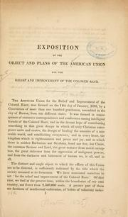 Cover of: Exposition of the object and plans of the American union for the relief and improvement of the colored race | American Union for the Relief and Improvement of the Colored Race.