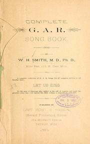 Cover of: Complete G. A. R. song book | Smith, William Henry