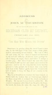Cover of: Address of John M. Thurston at the annual banquet of the Michigan club at Detroit by John Mellen Thurston