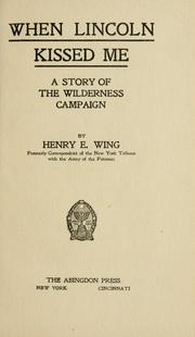 Cover of: When Lincoln kissed me | Wing, Henry Ebeneser