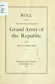 Cover of: Roll of the Fifty-fourth national encampment, Grand army of the republic by Grand army of the republic. National encampment. 54th, Indianapolis, 1920.