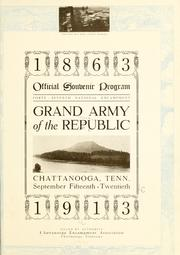 Cover of: ...Official souvenir program, forty-seventh national encampment, Grand army of the republic, Chattanooga, Tenn., September fifteenth-twentieth, 1913 | Chattanooga encampment association