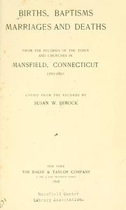 Cover of: Births, baptisms, marriages and deaths, from the records of the town and churches in Mansfield, Connecticut, 1703-1850 | Susan Whitney Dimock