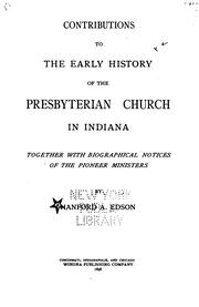 Cover of: Contributions to the early history of the Presbyterian Church in Indiana | Hanford A. Edson
