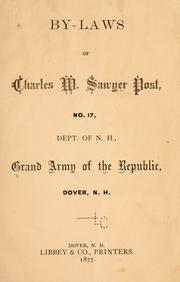 Cover of: By-laws of Charles W. Sawyer post, no. 17, Dept. of N.H., Grand army of the republic, Dover, N.H | Grand army of the republic. Dept. of New Hampshire. Charles W. Sawyer post, no. 17, Dover.