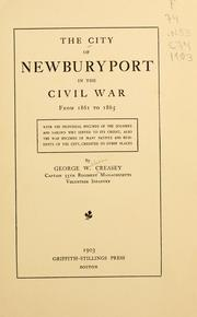 Cover of: The city of Newburyport in the Civil War from 1861 to 1865 | George William Creasey