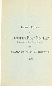 Cover of: Annual address to Lafayette post no. 140, Department of New York, G. A. R | Allan C Bakewell