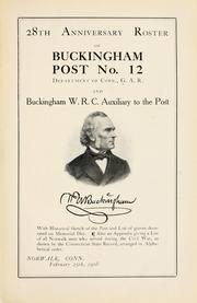 Cover of: 28th anniversary roster of Buckingham post, no. 12, Department of Conn., G. A. R. and Buckingham W. R. C. auxiliary to the post | Grand Army of the Republic. Buckingham Post No. 12 (Norwalk, Conn.)