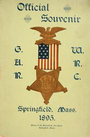Cover of: Official souvenir of the twenty-eighth annual encampment of the Dep't of Massachusetts Grand army of the republic, and the sixteenth annual convention of the Department of Massachusetts Woman's relief corps by Grand army of the republic. Dept. of Massachusetts.