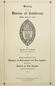 Cover of: History of the diocese of California from 1849 to 1914 by Douglas Ottinger Kelley