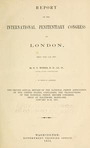 Cover of: Report on the International Penitentiary Congress of London, held July 3-13, 1872 by United States. Commissioner to International Prison Congress