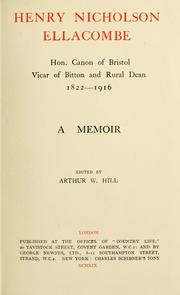 Cover of: Henry Nicholson Ellacombe hon. canon of Bristol, vicar of Bitton and rural dean, 1822-1916 a memoir by Hill, Arthur W. Sir