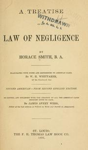 Cover of: A treatise on the law of negligence | Smith, Horace