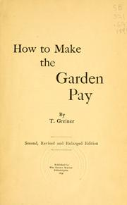 Cover of: How to make the garden pay | T. Greiner