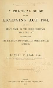 Cover of: A practical guide to the Licensing Act, 1904 | Edward William Beal