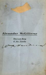 Cover of: Alexander McGillivray, the last King of the Creeks | W. A. Henderson